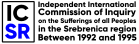 INDEPENDENT INTERNATIONAL COMMISSION OF INQUIRY ON SUFFERINGS OF ALL PEOPLE IN THE SREBRENICA REGION BETWEEN 1992 AND 1995